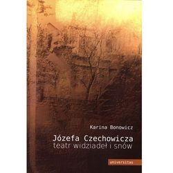 Józefa Czechowicza teatr widziadeł i snów (opr. miękka)