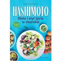 Książki medyczne, Hashimoto. Dieta i styl życia w chorobie (wyd.2) - Lewandowska Agata - książka (opr. broszurowa)