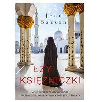 Pozostałe książki, Łzy księżniczki - Jean Sasson OD 24,99zł DARMOWA DOSTAWA KIOSK RUCHU