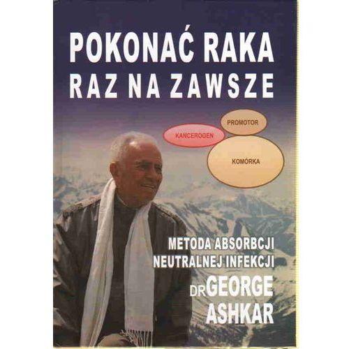 Książki medyczne, Pokonać raka raz na zawsze (opr. miękka)