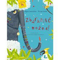 Książki dla dzieci, Zbaranieć można - Agnieszka Frączek (opr. twarda)