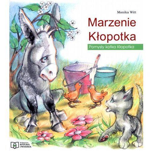 Książki dla dzieci, Marzenie Kłopotka. Pomysły kotka Kłopotka (opr. miękka)