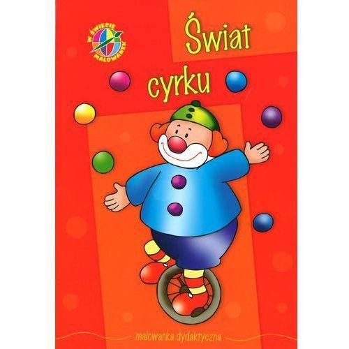 Książki dla dzieci, Świat cyrku W świecie malowanek (opr. miękka)