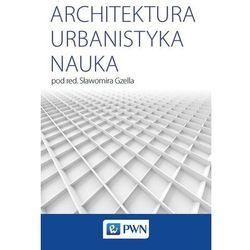 Architektura Urbanistyka Nauka. Darmowy odbiór w niemal 100 księgarniach! (opr. broszurowa)