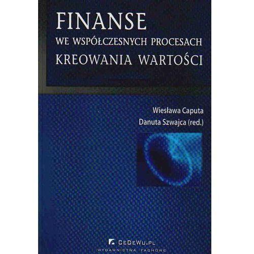 Książki o biznesie i ekonomii, Finanse we współczesnych procesach kreowania wartości (opr. miękka)