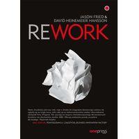 Biblioteka biznesu, Rework - Fried Jason, Heinemeier Hansson David (opr. miękka)