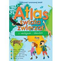 Literatura młodzieżowa, Atlas zwierząt świata z naklejkami i plakatem (opr. broszurowa)