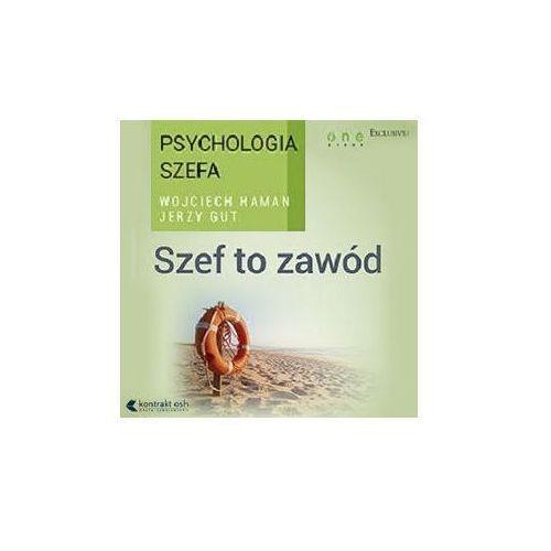 Audiobooki, Psychologia szefa 1. Szef to zawód. Wydanie III rozszerzone - Jerzy Gut, Wojciech Haman