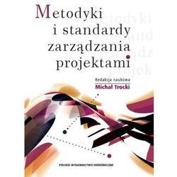 Metodyki i standardy zarządzania projektami - Michał Trocki (opr. miękka)