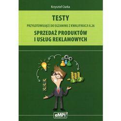 Testy przygotowujące do egzaminu z kwalifikacji A.26 Sprzedaż produktów i usług reklamowych. Darmowy odbiór w niemal 100 księgarniach!