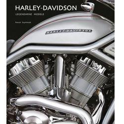 Harley - Davidson. Legendarne modele - Wysyłka od 5,99 - kupuj w sprawdzonych księgarniach !!! (opr. twarda)