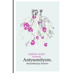 Antysemityzm. Niezamknięta historia (opr. broszurowa)