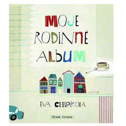 Moje rodinné album Chupíková Eva