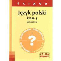 Pedagogika, Język polski gimn.kl.3. ŚCIĄGA. (opr. miękka)