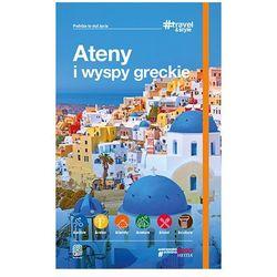 Ateny i wyspy greckie Wydanie 1. Darmowy odbiór w niemal 100 księgarniach!