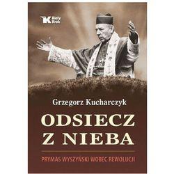 Odsiecz z nieba. prymas wyszyński wobec rewolucji (opr. twarda)