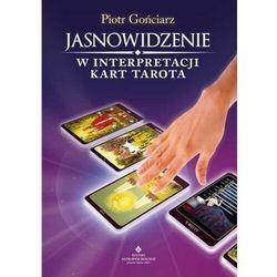 Jasnowidzenie w interpretacji kart Tarota - Piotr Gońciarz - książka (opr. broszurowa)