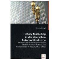 Biblioteka biznesu, History Marketing in der deutschen Automobilindustrie Beisiegel, Christina