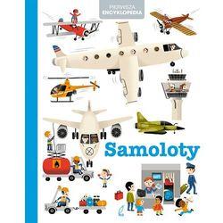 Samoloty. Pierwsza Encyklopedia - Opracowanie zbiorowe (opr. twarda)