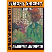 E-booki, Akademia antypatii. Seria Niefortunnych Zdarzeń - Lemony Snicket