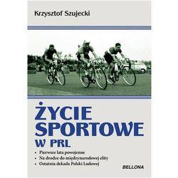 ŻYCIE SPORTOWE W PRL, KRZYSZTOF SZUJECKI (opr. miękka)
