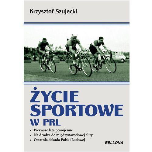 Albumy, ŻYCIE SPORTOWE W PRL, KRZYSZTOF SZUJECKI (opr. miękka)