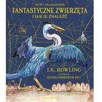 Literatura młodzieżowa, Fantastyczne zwierzęta Ilustrowane i jak je znaleźć (opr. twarda)