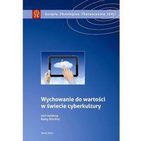 E-booki, Wychowanie do wartości w świecie cyberkultury - Beata Bilicka