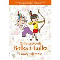 Książki dla młodzieży, Nowe przygody Bolka i Lolka. Łowcy tajemnic (opr. twarda)