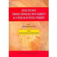 Socjologia, Social Distance Towards Individuals with Disability as a Problem in Special Pedagogy. Socio-Educatio (opr. miękka)
