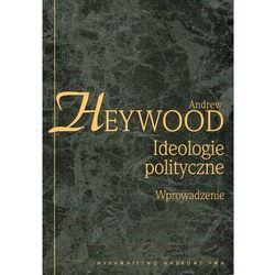Ideologie Polityczne. Wprowadzenie (opr. miękka)