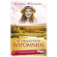 E-booki, Stacja Jagodno. Tom VIII. W obiektywie wspomnień - Karolina Wilczyńska (MOBI)