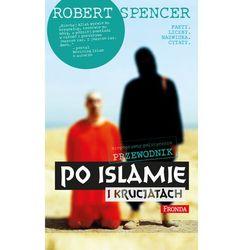 Niepoprawny politycznie przewodnik po islamie i krucjatach - Robert Spencer - ebook