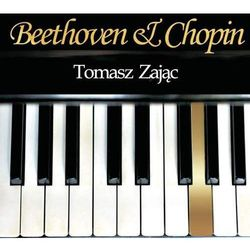 Ludwig van Beethoven, Fryderyk Chopin, Tomasz Zając - Beethoven & Chopin (Digipack) (w)