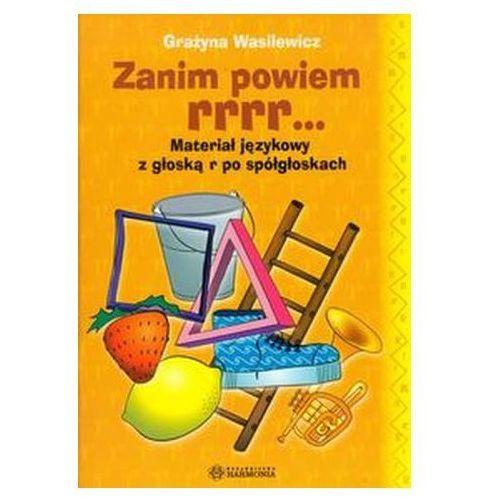 Pozostałe książki, Zanim powiem rrr Materiał językowy z głoską r po spółgłoskach Wasilewicz Grażyna (opr. broszurowa)