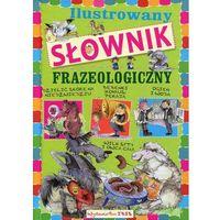 Słowniki, encyklopedie, Ilustrowany słownik frazeologiczny dla dzieci - Agnieszka Nożyńska-Demianiuk (opr. twarda)