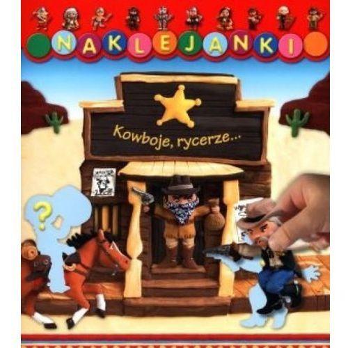 Książki dla dzieci, Kowboje, rycerze... Naklejanki (opr. miękka)