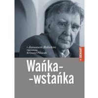 E-booki, Wańka-wstańka. Z Januszem Rolickim rozmawia Krzysztof Pilawski - Janusz Rolicki, Krzysztof Pilawski