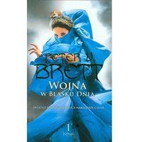 Książki fantasy i science fiction, Wojna w blasku dnia. Księga 1 - Brett Peter V. (opr. miękka)