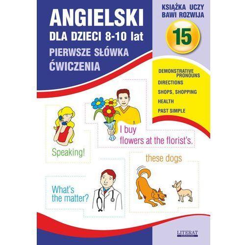 E-booki, Angielski dla dzieci 15. Pierwsze słówka. Ćwiczenia. 8-10 lat - Joanna Bednarska