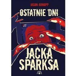 Ostatnie dni Jacka Sparksa (opr. miękka)