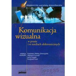 Komunikacja wizualna w prasie i w mediach elektronicznych (opr. miękka)