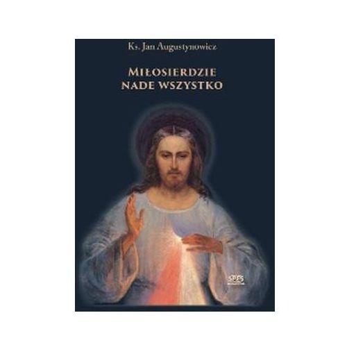 Książki religijne, Miłosierdzie - ks. Augustynowicz Jan (opr. twarda)