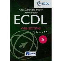Informatyka, ECDL S6 WEB EDITING - Wysyłka od 3,99 - porównuj ceny z wysyłką (opr. miękka)