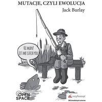 Powieści, Mutacje, czyli ewolucja - Jack Burlay (opr. miękka)