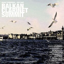 Balkan Clarinet Summit - Many Languages-One Soul