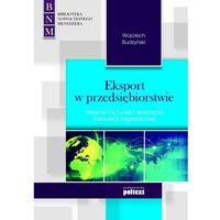 Biblioteka biznesu, Eksport w przedsiębiorstwie - Wojciech Budzyński (opr. broszurowa)