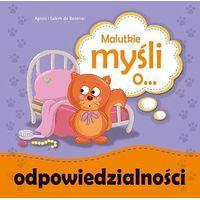 Książki dla dzieci, MALUTKIE MYŚLI O ODPOWIEDZIALNOŚCI (opr. miękka)