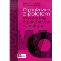 Biblioteka biznesu, Organizować z polotem (opr. miękka)