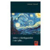 Filozofia, Szkice o Kierkegaardzie i nie tylko (opr. twarda)